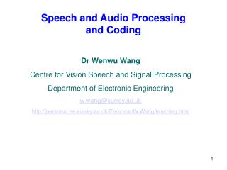 Speech and Audio Processing  and Coding