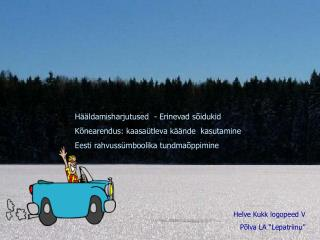 Hääldamisharjutused  - Erinevad sõidukid Kõnearendus: kaasaütleva käände  kasutamine
