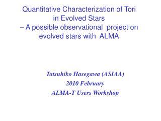 Tatsuhiko Hasegawa (ASIAA) 2010 February ALMA-T Users Workshop