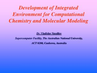 Development of Integrated Environment for Computational Chemistry and Molecular Modeling