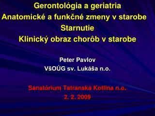 Gerontológia a geriatria Anatomické a funkčné zmeny v starobe Starnutie