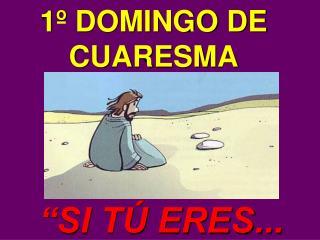 1� DOMINGO DE CUARESMA