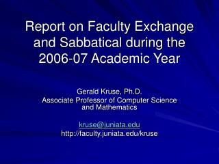 Report on Faculty Exchange and Sabbatical during the 2006-07 Academic Year