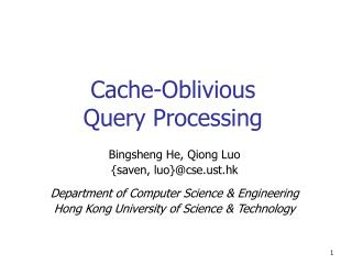 Cache-Oblivious  Query Processing