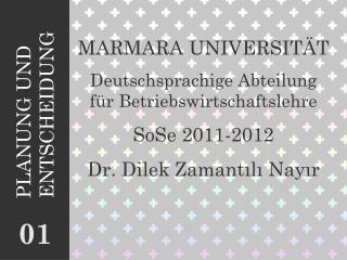 MARMARA UNIVERSITÄT Deutschsprachige Abteilung für Betriebswirtschaftslehre SoSe 2011-2012