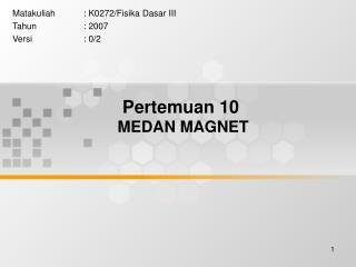 Pertemuan 10 MEDAN MAGNET