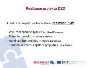 Realizace projektu DZD