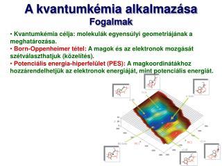 A kvantumkémia alkalmazása Fogalmak