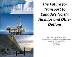 The Future for Transport to Canada's North: Airships and Other Options