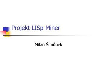 Projekt LISp-Miner