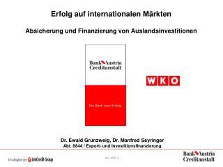 Erfolg auf internationalen M�rkten Absicherung und Finanzierung von Auslandsinvestitionen