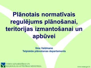 Plānotais normatīvais regulējums plānošanai, teritorijas izmantošanai un apbūvei
