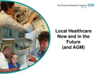 Local Healthcare Now and in the Future  (and AGM)