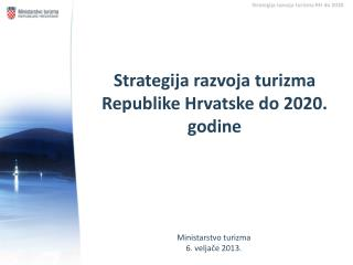 Strategija razvoja turizma Republike Hrvatske do 2020. godine