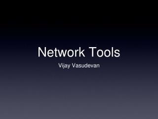 Network Tools