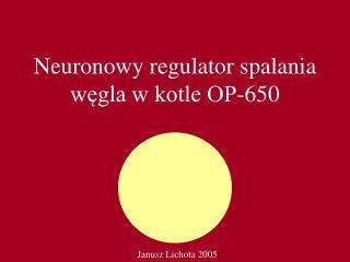 Neuronowy regulator spalania węgla w kotle OP-650