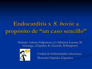 "Endocarditis x  S. bovis : a propósito de ""un caso sencillo"""