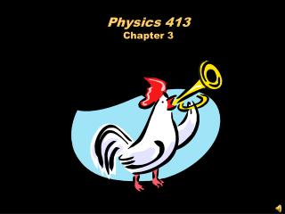 Physics 413 Chapter 3