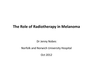 The Role of Radiotherapy in Melanoma