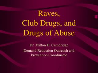Raves,  Club Drugs, and  Drugs of Abuse