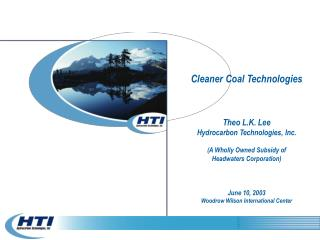 Cleaner Coal Technologies Theo L.K. Lee Hydrocarbon Technologies, Inc. (A Wholly Owned Subsidy of