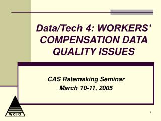 Data/Tech 4: WORKERS' COMPENSATION DATA QUALITY ISSUES