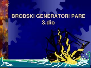 BRODSKI GENERATORI PARE 3.dio