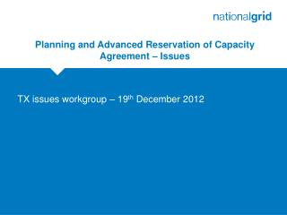 Planning and Advanced Reservation of Capacity Agreement – Issues