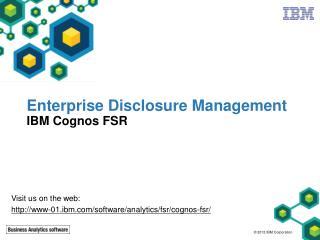 Enterprise Disclosure Management  IBM Cognos FSR