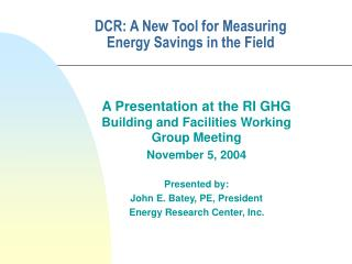 DCR: A New Tool for Measuring Energy Savings in the Field