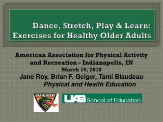 Dance, Stretch, Play  Learn: Exercises for Healthy Older Adults