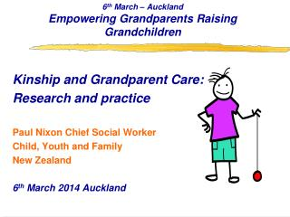 6 th  March – Auckland  Empowering Grandparents Raising Grandchildren