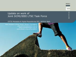 Update on work of  Joint DCMI/IEEE LTSC Task Force