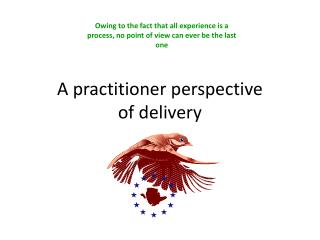 A practitioner perspective of delivery