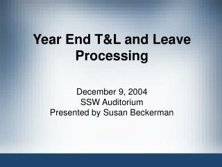 Year End T&L and Leave Processing