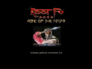 Root-Fu ; Rise of the Ninjas