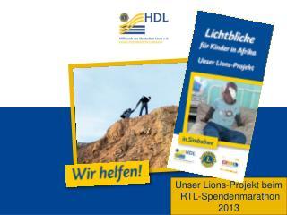 Unser Lions-Projekt beim  RTL-Spendenmarathon 2013