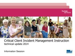 Critical Client Incident Management Instruction  technical update 2014