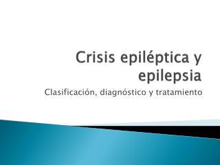 Crisis epil�ptica y epilepsia