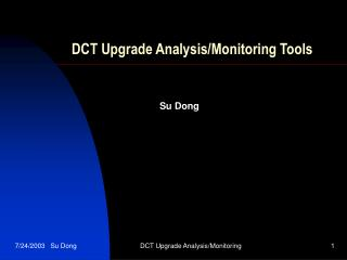 DCT Upgrade Analysis/Monitoring Tools
