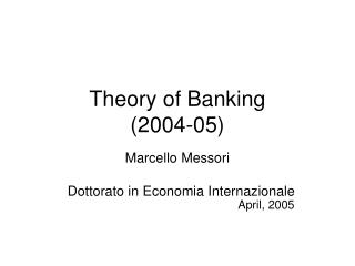 Theory of Banking (2004-05)