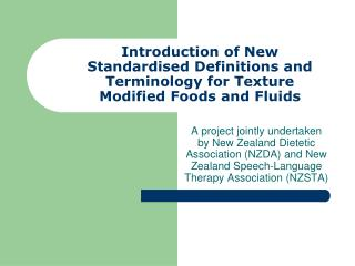 Introduction of New Standardised Definitions and Terminology for Texture Modified Foods and Fluids