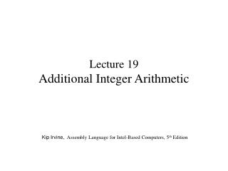 Lecture 19  Additional Integer Arithmetic