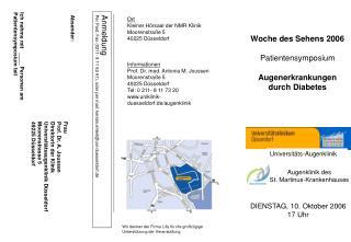 Frau Prof. Dr. A. Joussen Direktorin der Klinik Universitätsaugenklinik Düsseldorf Moorenstrasse 5