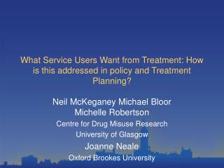 What Service Users Want from Treatment: How is this addressed in policy and Treatment Planning