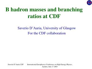 B hadron masses and branching ratios at CDF