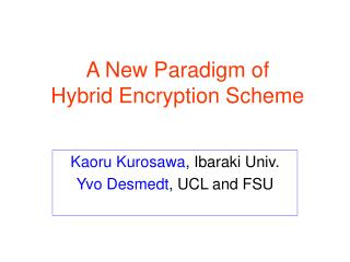 A New Paradigm of  Hybrid Encryption Scheme