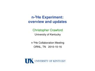 n- 3 He Experiment:  overview and updates