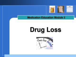Drug Loss