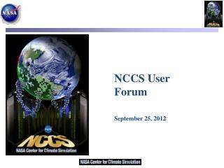 NCCS User Forum September 25, 2012